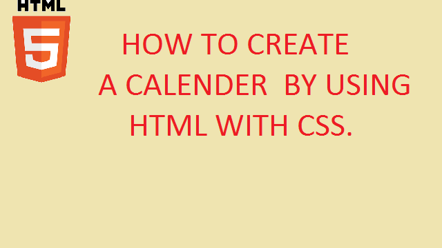 Program To Create a Calendar Layout With  HTML and CSS.