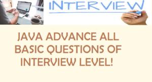Java Advance Top 50+ Interview Questions!