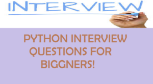 Top 100+ Python Interview  Questions and Answer !