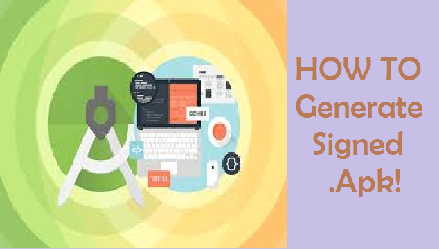 Generate signed apk in android studio | sign your app