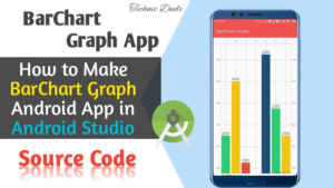 How to Make BarChart Graph in Android Studio with source code