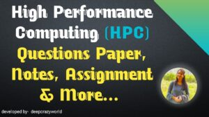 HPC – High Performance Computing Notes, MCQ, Assignment