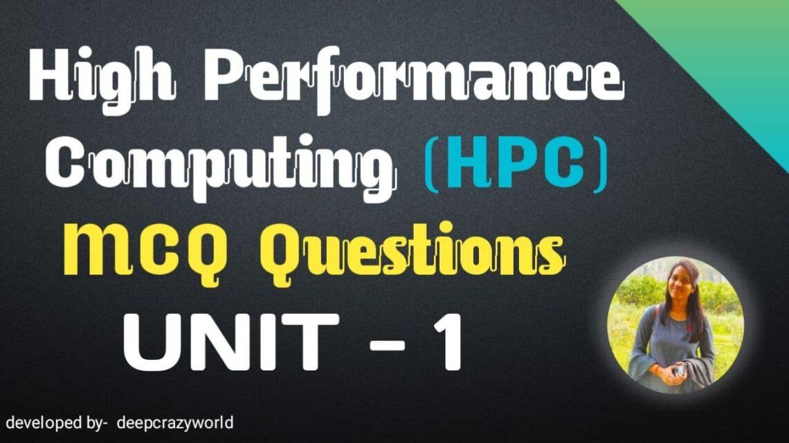 High Performance Computing MCQ Unit – 1 | HPC MCQ