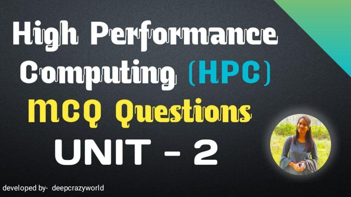 High Performance Computing MCQ Unit – 2 | HPC MCQ