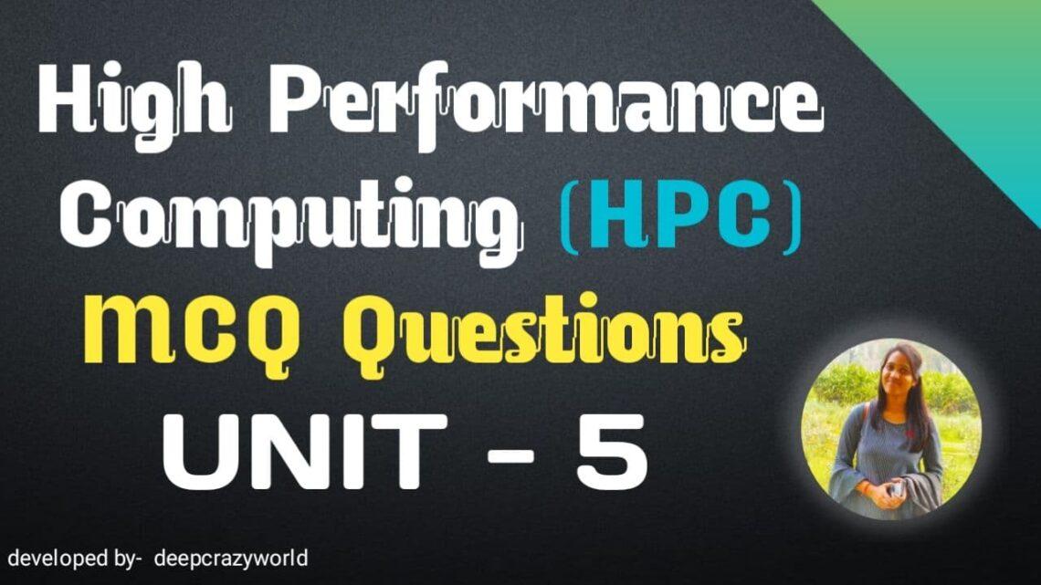High performance computing MCQ Unit 5 | HPC MCQ