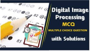 Digital Image Processing MCQ | Basics Of Image Sampling & Quantization