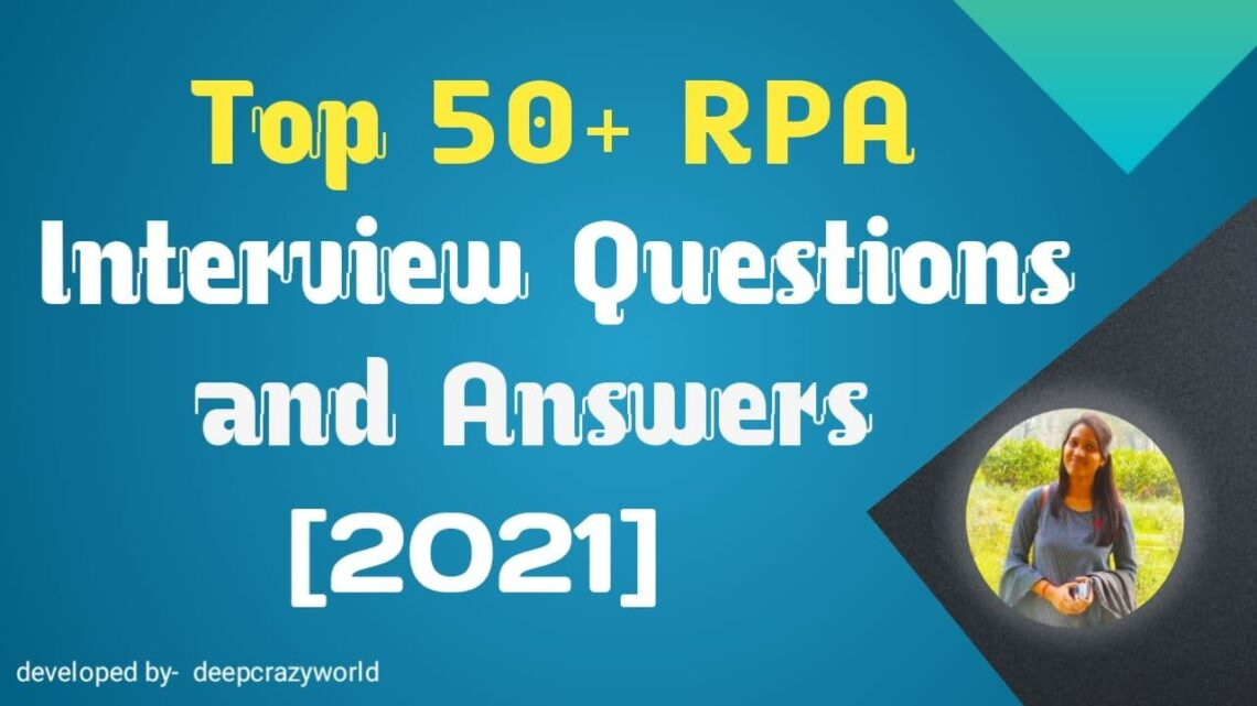 Top 50+ RPA (Robotic Process Automation) Interview Questions