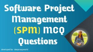 SPM MCQ | Software Project Management Questions & Answers
