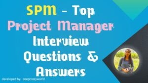 Top 50+ Project Manager Interview Questions & Answers 2021   SPM