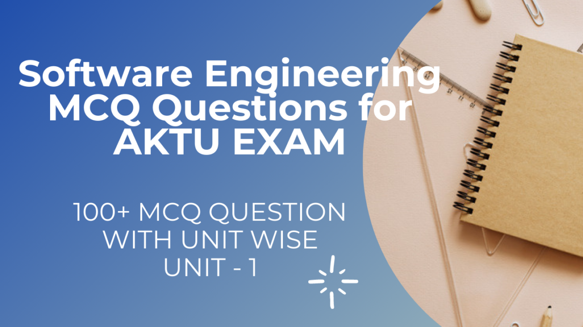 Unit 1 Software Engineering MCQ Questions for AKTU Exam 2021