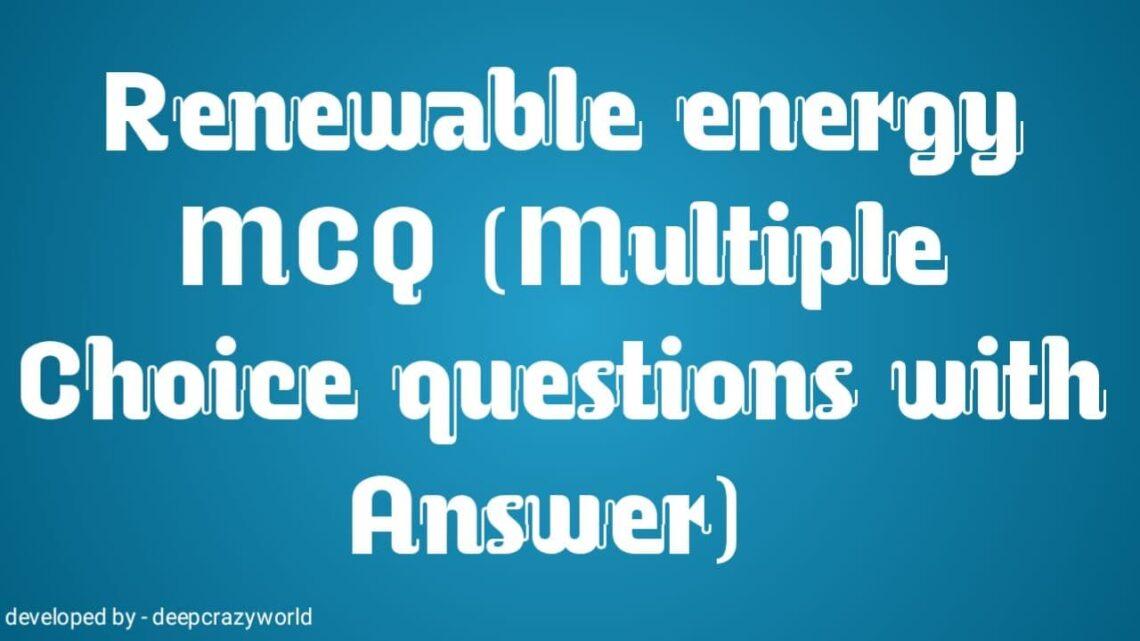 Renewable Energy Resources AKTU Multiple Choice Questions (MCQ)