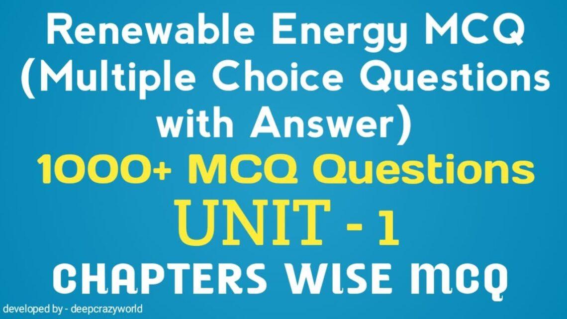 Renewable Energy MCQ (Fundamentals of Energy) Unit – 1