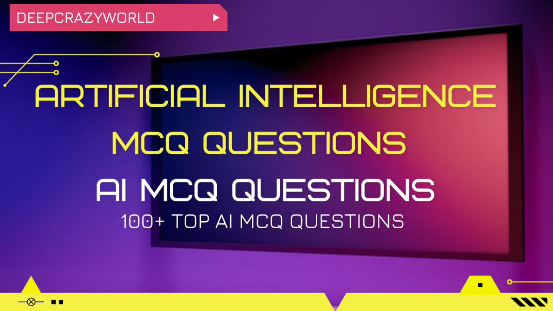 Artificial Intelligence MCQ Questions (Multiple Choice Questions)