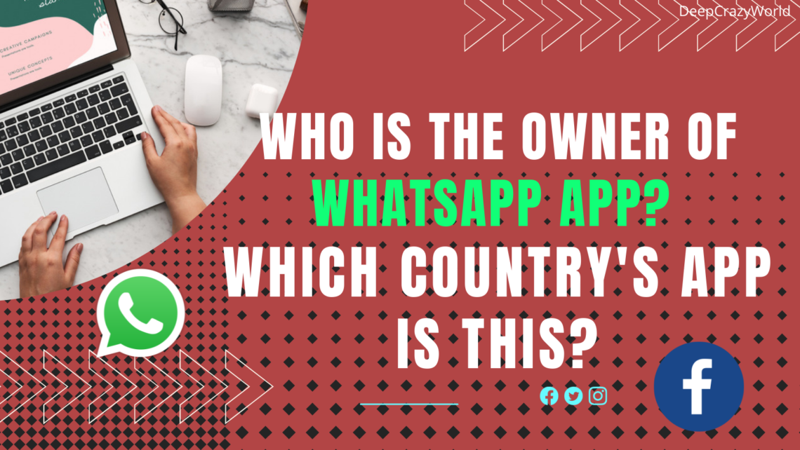 Who is the owner of WhatsApp App? Which country's app is this?