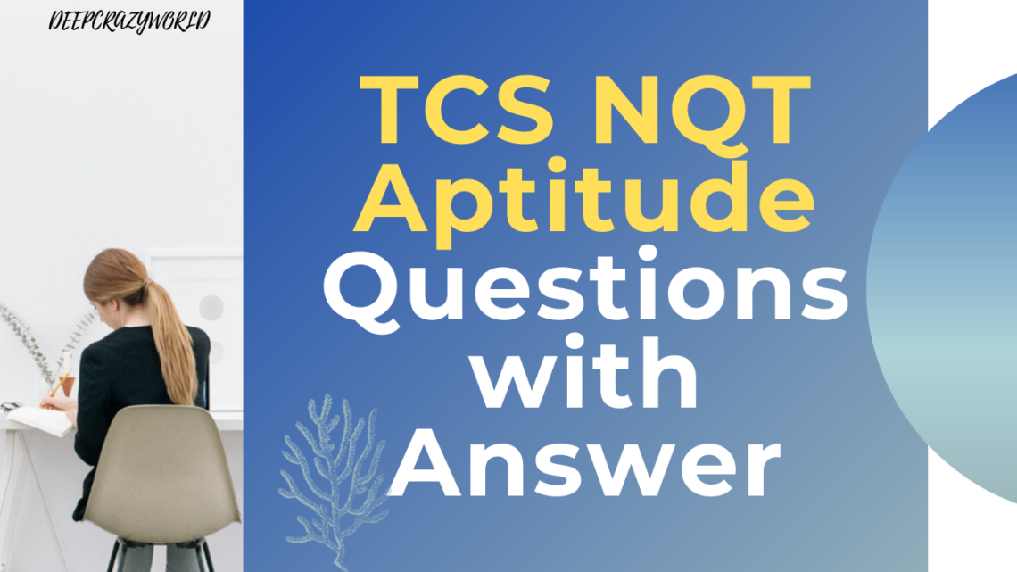 TCS NQT Aptitude Questions with Answer