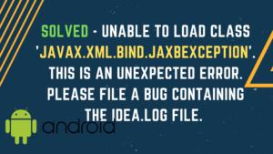 Unable to load class 'javax.xml.bind.JAXBException'